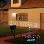 Bad Boss 3